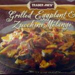 Trader Joe's Grilled Eggplant & Zucchini Melange