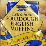 Trader Joe's Extra Sour Sourdough English Muffins (San Francisco Style)
