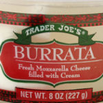 Trader Joe's Burrata Mozzarella Cheese