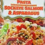 Trader Joe's Pasta with Lemon Cream Sauce with Sockeye Salmon & Asparagus