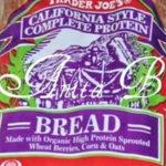 Trader Joe's California Style Complete Protein Bread