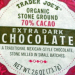 Trader Joe's Organic Stone Ground 70% Cacao Mexican Dark Chocolate