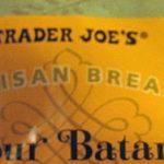 Trader Joe's Sour Batard Bread