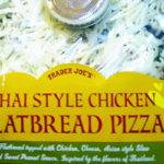 Trader Joe's Thai Style Chicken Flatbread Pizza