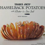 Trader Joe's Hasselback Potatoes with Butter & Salt