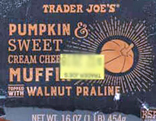 http://www.traderjoesreviews.com/product/trader-joes-pumpkin-sweet-cream-cheese-muffins-topped-walnut-praline-reviews/