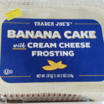 Trader Joe's Banana Cake with Cream Cheese Frosting