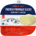 Trader Joe's French Fromage Slices (Semisoft Cheese)