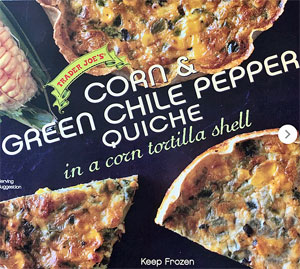 Trader Joe's Corn & Green Chile Pepper Quiche