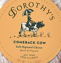 Dorothy's Comeback Cow Soft Ripened Cheese
