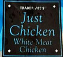 Trader Joe's Just Chicken White Meat Chicken