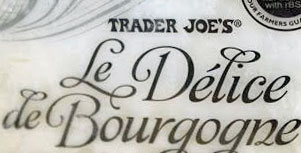 Trader Joe's Le Delice De Bourgogne Cheese Reviews